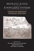 Bridging Scales & Knowledge Systems Concepts & Applications in Ecosystem Assessment