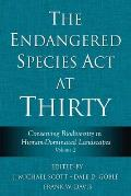 The Endangered Species ACT at Thirty: Conserving Biodiversity in Human-Dominated Landscapes Volume 2
