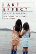 Lake Effect Two Sisters & a Towns Toxic Legacy
