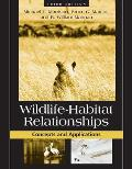 Wildlife-habitat Relationships : Concepts and Applications (3RD 07 Edition)