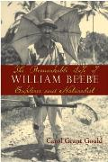 The Remarkable Life of William Beebe: Explorer & Naturalist