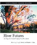 River Futures: An Integrative Scientific Approach to River Repair