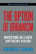 The Option of Urbanism: Investing in a New American Dream Cover