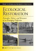 Ecological Restoration: Principles, Values, and Structure of an Emerging Profession