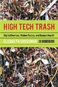 High Tech Trash: Digital Devices, Hidden Toxics, and Human Health Cover