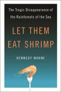 Let Them Eat Shrimp: The Tragic Disappearance of the Rainforests of the Sea Cover