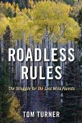 Roadless Rules: The Struggle for the Last Wild Forests