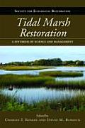 Tidal Marsh Restoration: A Synthesis of Science and Management (Science and Practice of Ecological Restoration) Cover