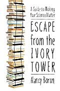 Escaping the Ivory Tower (10 Edition)
