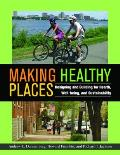 Making Healthy Places: Designing and Building for Health, Well-Being, and Sustainability Cover