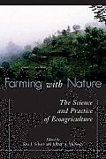Farming with Nature: The Science and Practice of Ecoagriculture