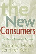 The New Consumers: The Influence of Affluence on the Environment Cover