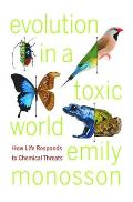Evolution in a Toxic World: How Life Responds to Chemical Threats