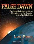 False Dawn The United Religions Initiative Globalism & the Quest for a One World Religion