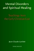 Mental Disorders and Spiritual Healing: Teachings from the Early Christian East