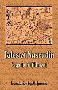 Tales of Nasrudin: Keys to Fulfillment