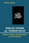 Reflections of Tasawwuf: Essays, Poems, and Narrative on Sufi Themes