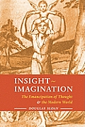 Insight-Imagination: The Emancipation of Thought and the Modern World