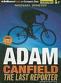 Slash #3: Adam Canfield the Last Reporter