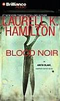 Anita Blake Vampire Hunter #16: Blood Noir by Laurell K Hamilton