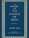 A History of the Council of Trent  Volume II: The First Sessions at Trent, 1545-1547