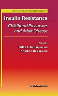 Insulin Resistance: Childhood Precursors and Adult Disease