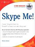 Skype Me!: From Single User to Small Enterprise and Beyond