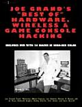 Joe Grands Best of Hardware Wireless & Game Console Hacking Includes DVD with 20 Hacks in High Res Color With CD ROM