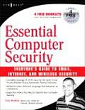 Essential Computer Security : Everyone's Guide To Email, Internet, and Wireless Security (06 Edition)