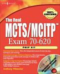 The Real McTs/McItp Exam 70-620 Prep Kit: Independent and Complete Self-Paced Solutions Cover