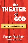 The Theater of God: Story in Christian Doctrines