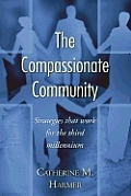 The Compassionate Community: Strategies That Work for the Third Millennium