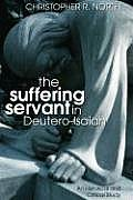 The Suffering Servant in Deutero-Isaiah: An Historical and Critical Study
