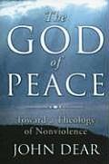The God of Peace: Toward a Theology of Nonviolence