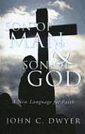 Son of Man & Son of God: A New Language for Faith
