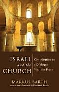 Israel and the Church: Contribution to a Dialogue Vital for Peace