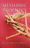 Messianic Prophecy: The Prediction of the Fulfilment of Redemption Through the Messiah