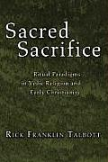 Sacred Sacrifice: Ritual Paradigms in Vedic Religion and Early Christianity