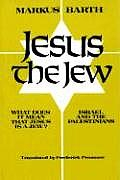 Jesus the Jew: What Does It Mean That Jesus Is a Jew? Israel and the Palestinians