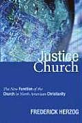 Justice Church: The New Function of the Church in North American Christianity