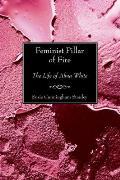 Feminist Pillar of Fire: The Life of Alma White