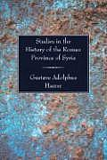 Studies in the History of the Roman Province of Syria