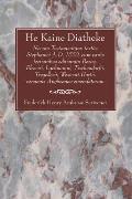 He Kaine Diatheke: Novum Testamentum: Text's Stephanici A.D. 1550, Cum Variis Lectionibus Editionum Bezae, Elzeviri, Lachmanni, Tischendo