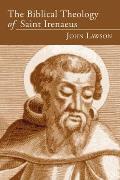 The Biblical Theology of Saint Irenaeus