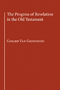 The Progress of Revelation in the Old Testament