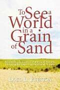 To See a World in a Grain of Sand: Reconciling the Saints to Darwin and Einstein, Divorcing the Saints from Smith and Lincoln