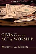 Giving as an Act of Worship: Faith for Living