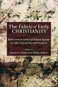 The Fabric of Early Christianity: Reflections in Honor of Helmut Koester by Fifty Years of Harvard Students