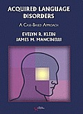 Acquired Language Disorders: A Case-Based Approach. Evelyn Klein, James Mancinelli