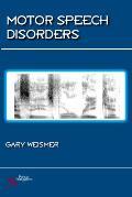 Motor Speech Disorders: Essays for Ray Kent